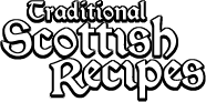 Traditional Scottish Recipes - Just Like Granny Made